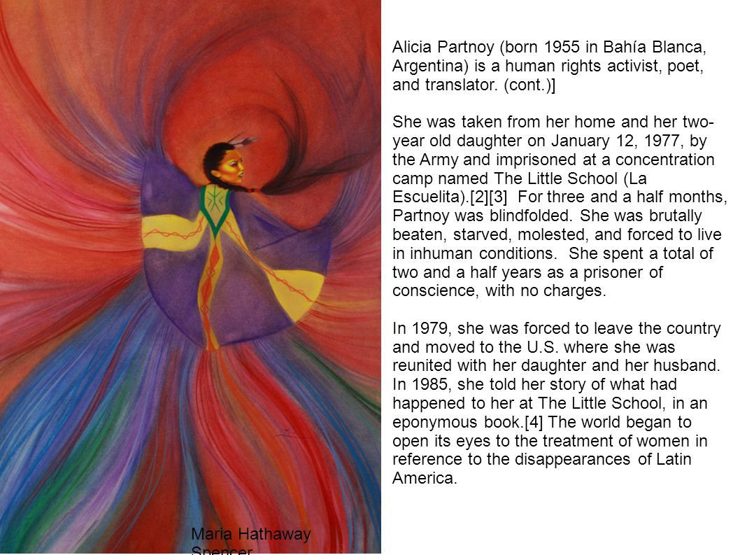 Alicia Partnoy (born 1955 in Bahía Blanca, Argentina) is a human rights activist, poet, and translator. (cont.)]